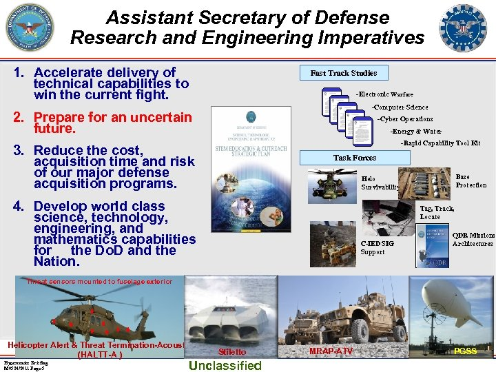 Assistant Secretary of Defense Research and Engineering Imperatives 1. Accelerate delivery of technical capabilities