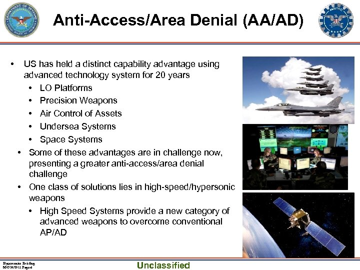 Anti-Access/Area Denial (AA/AD) • US has held a distinct capability advantage using advanced technology