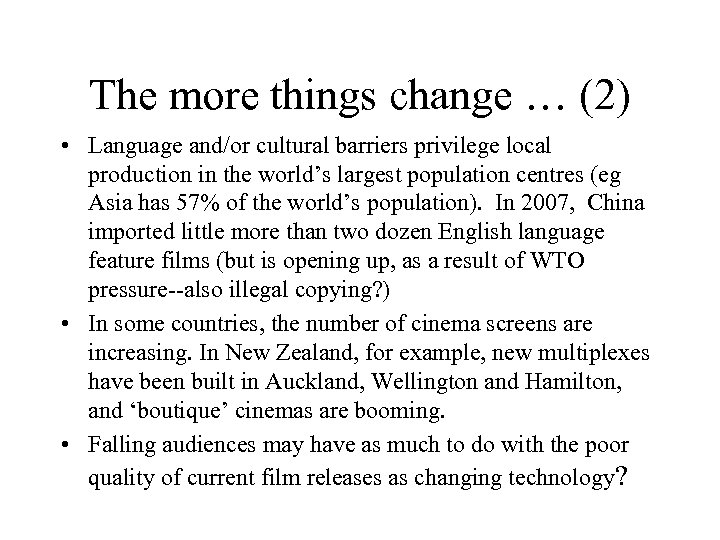 The more things change … (2) • Language and/or cultural barriers privilege local production