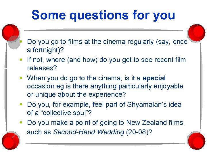 Some questions for you § Do you go to films at the cinema regularly