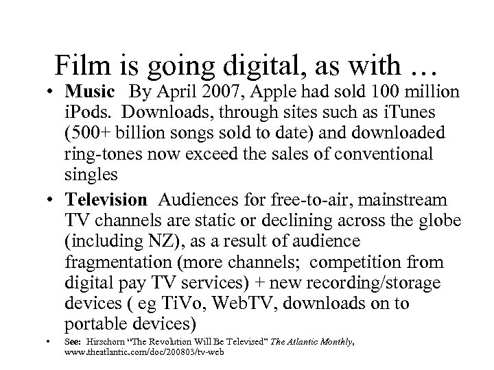 Film is going digital, as with … • Music By April 2007, Apple had