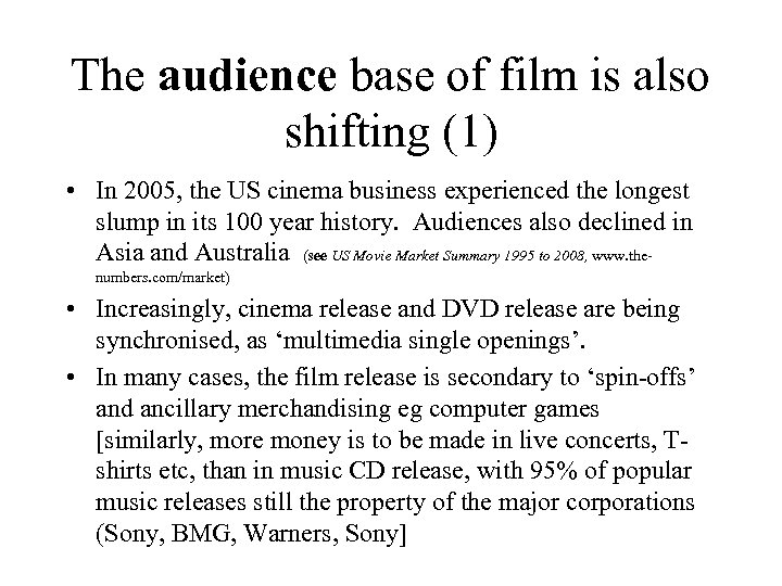 The audience base of film is also shifting (1) • In 2005, the US