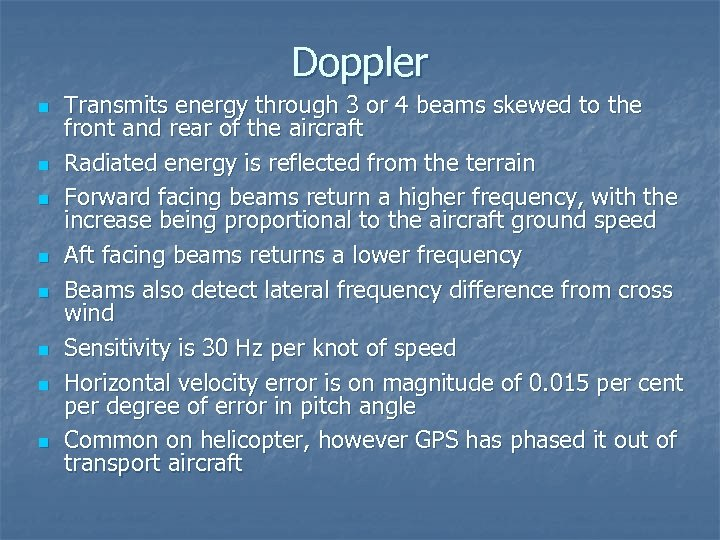 Doppler n n n n Transmits energy through 3 or 4 beams skewed to