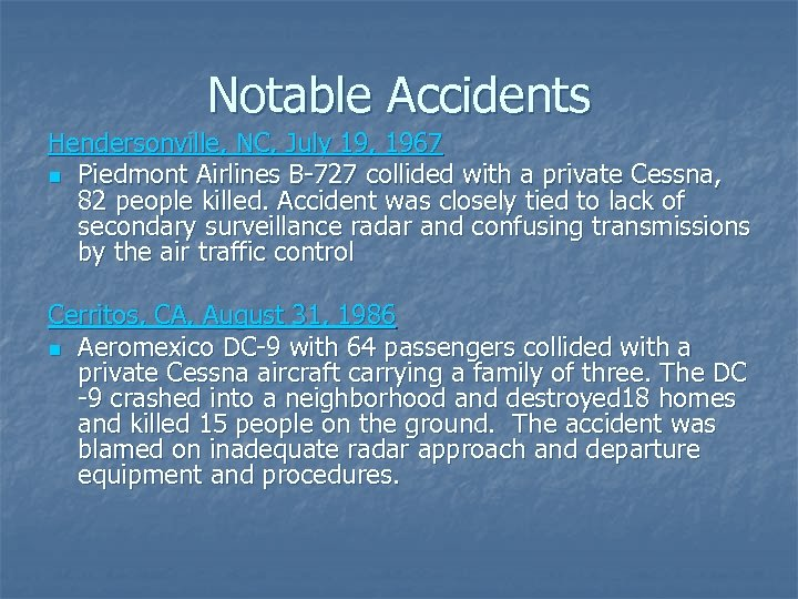 Notable Accidents Hendersonville, NC, July 19, 1967 n Piedmont Airlines B-727 collided with a