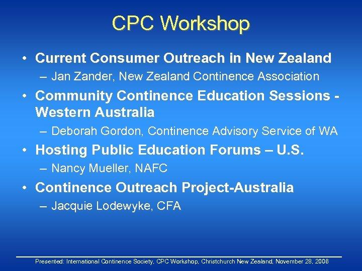 CPC Workshop • Current Consumer Outreach in New Zealand – Jan Zander, New Zealand