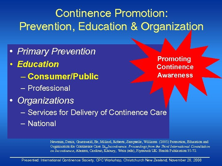 Continence Promotion: Prevention, Education & Organization • Primary Prevention • Education – Consumer/Public Promoting