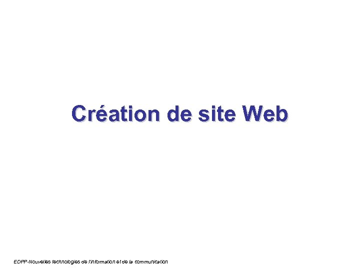 Création de site Web EDPP-Nouvelles technologies de l'information et de la communication