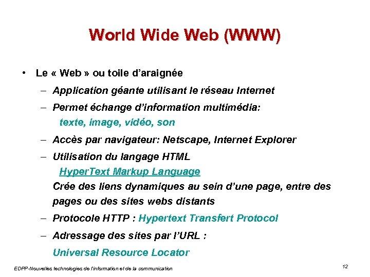 World Wide Web (WWW) • Le « Web » ou toile d'araignée – Application