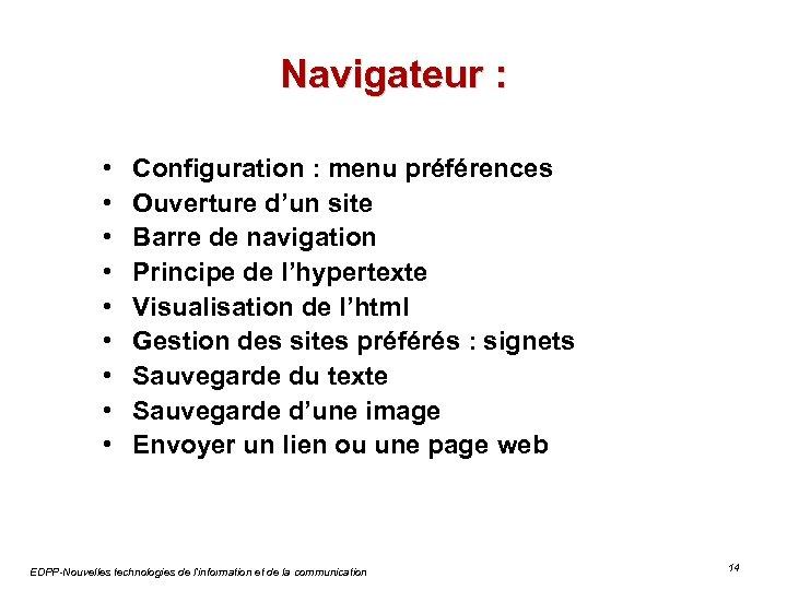 Navigateur : • • • Configuration : menu préférences Ouverture d'un site Barre de