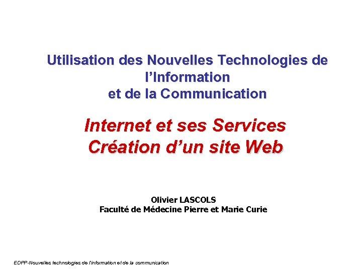 Utilisation des Nouvelles Technologies de l'Information et de la Communication Internet et ses Services