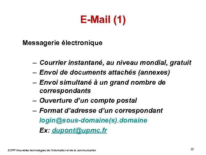 E-Mail (1) Messagerie électronique – Courrier instantané, au niveau mondial, gratuit – Envoi de
