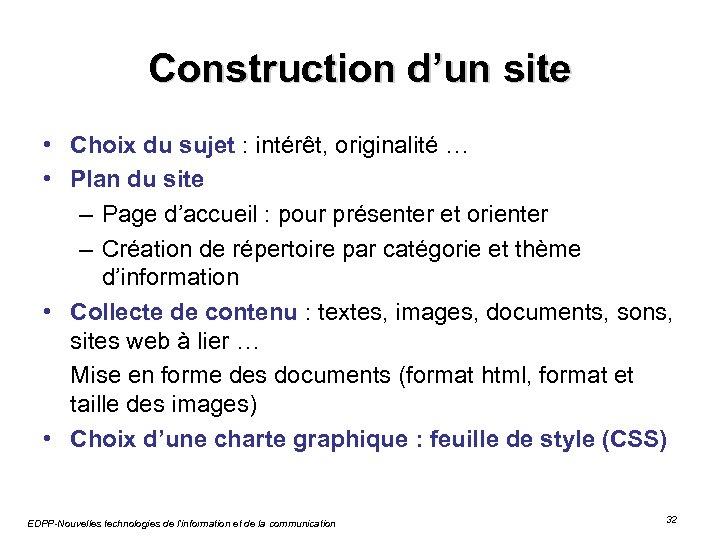 Construction d'un site • Choix du sujet : intérêt, originalité … • Plan du