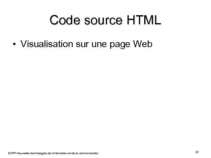 Code source HTML • Visualisation sur une page Web EDPP-Nouvelles technologies de l'information et
