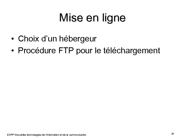 Mise en ligne • Choix d'un hébergeur • Procédure FTP pour le téléchargement EDPP-Nouvelles