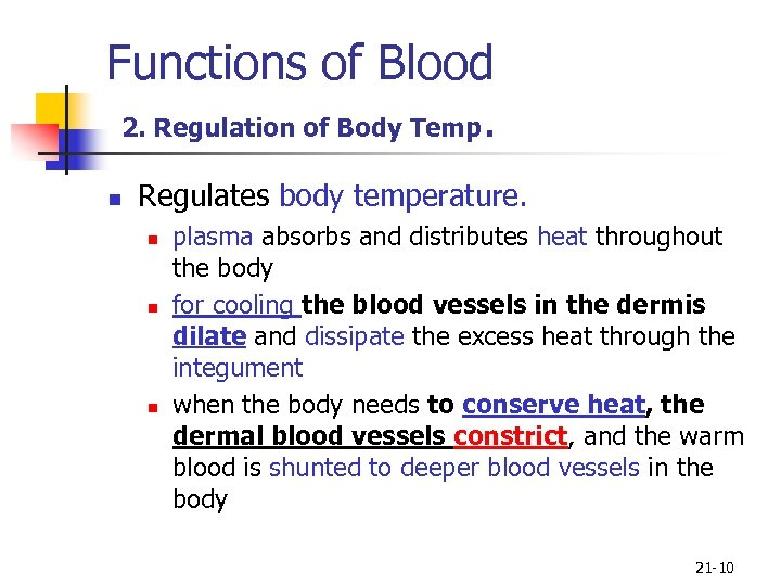 Functions of Blood 2. Regulation of Body Temp. n Regulates body temperature. n n