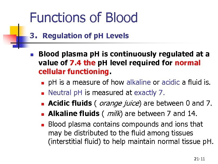 Functions of Blood 3. Regulation of p. H Levels n Blood plasma p. H
