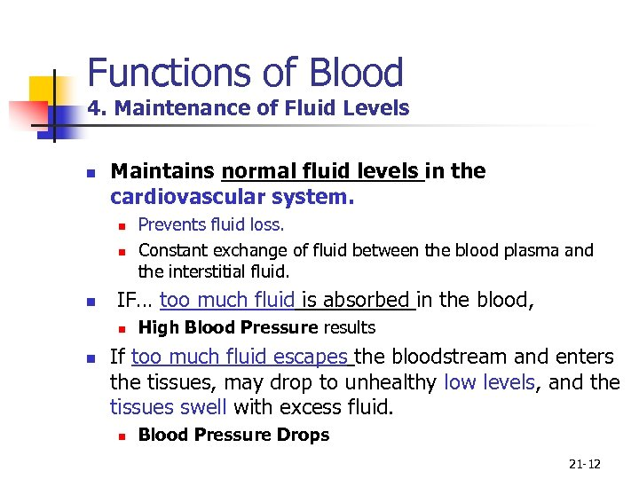 Functions of Blood 4. Maintenance of Fluid Levels n Maintains normal fluid levels in