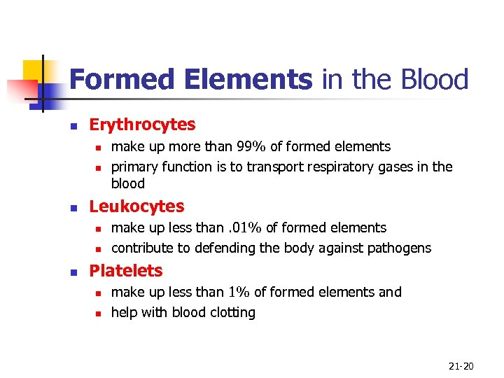 Formed Elements in the Blood n Erythrocytes n n n Leukocytes n n n