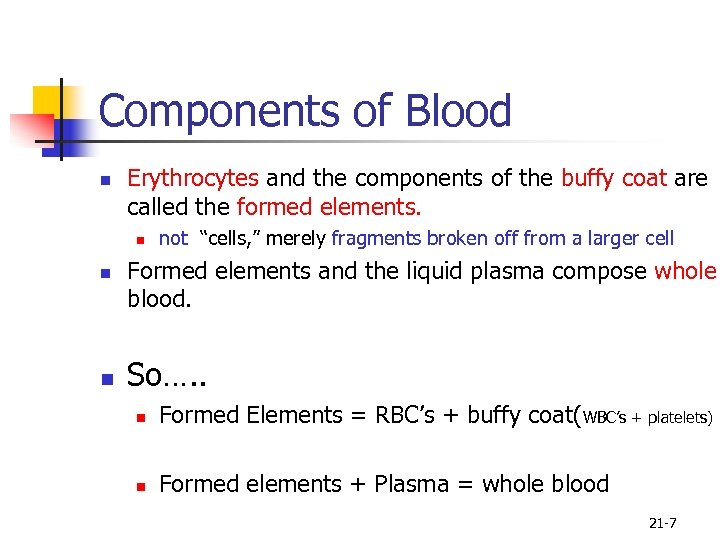 Components of Blood n Erythrocytes and the components of the buffy coat are called