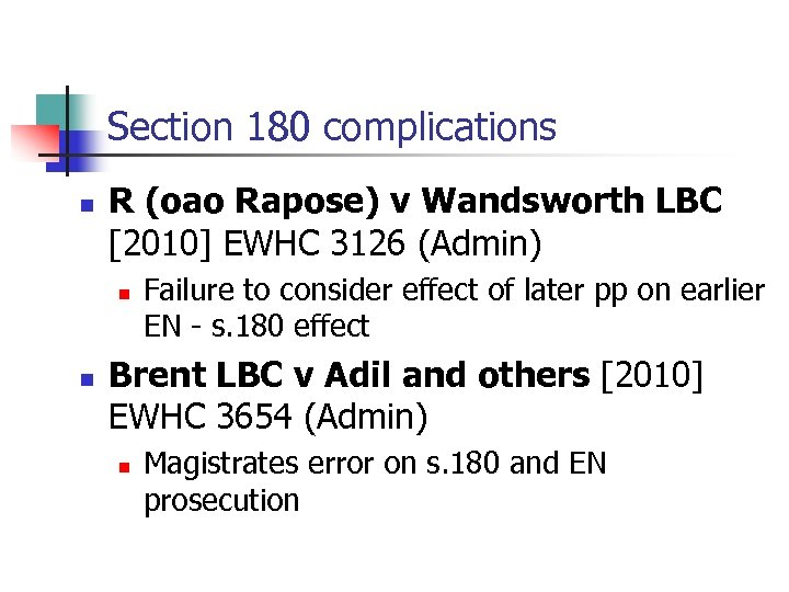 Section 180 complications n R (oao Rapose) v Wandsworth LBC [2010] EWHC 3126 (Admin)