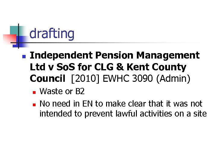 drafting n Independent Pension Management Ltd v So. S for CLG & Kent County