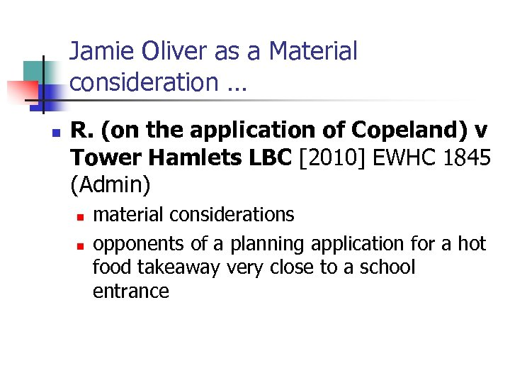 Jamie Oliver as a Material consideration … n R. (on the application of Copeland)