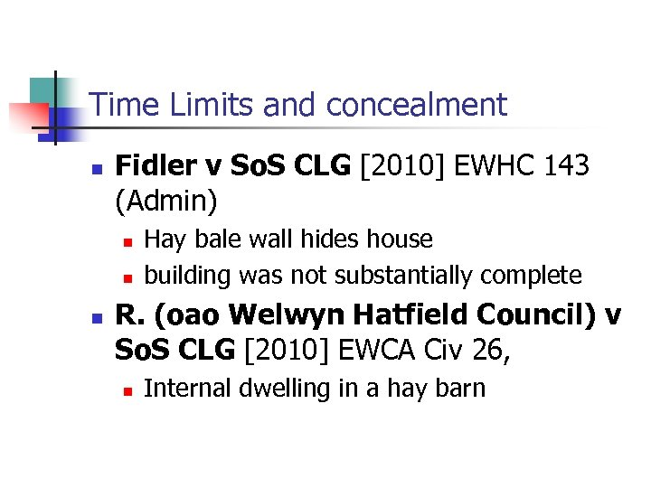 Time Limits and concealment n Fidler v So. S CLG [2010] EWHC 143 (Admin)