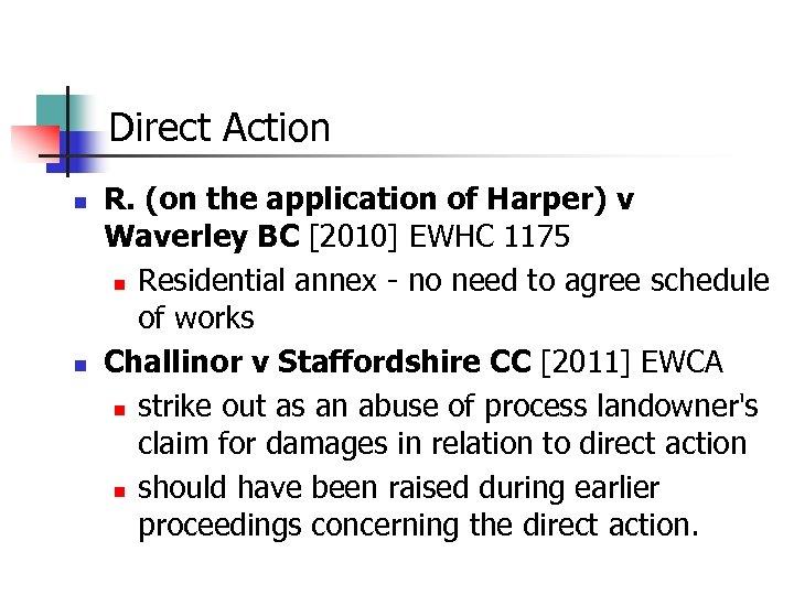 Direct Action n n R. (on the application of Harper) v Waverley BC [2010]