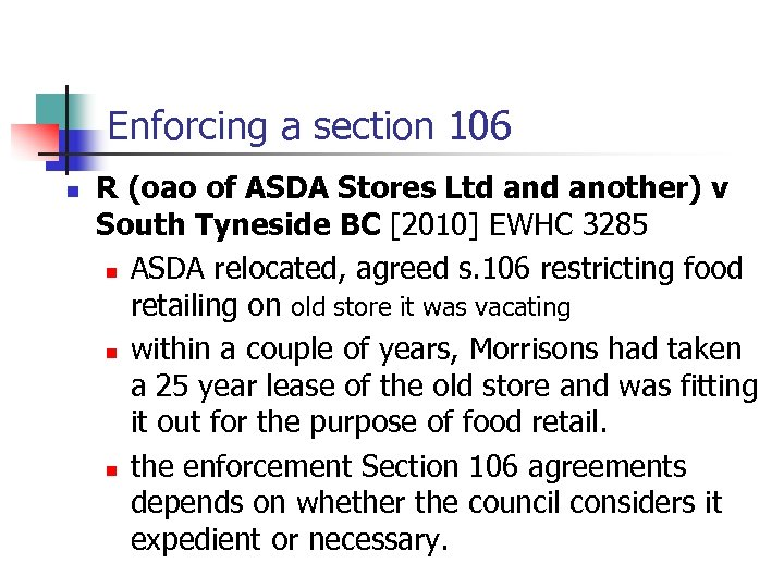 Enforcing a section 106 n R (oao of ASDA Stores Ltd another) v South