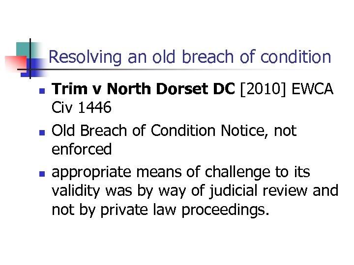 Resolving an old breach of condition n Trim v North Dorset DC [2010] EWCA
