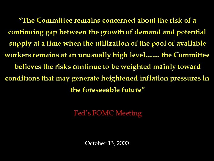 """The Committee remains concerned about the risk of a continuing gap between the growth"