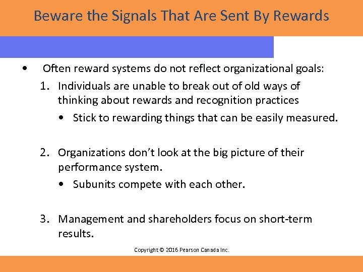 Beware the Signals That Are Sent By Rewards • Often reward systems do not