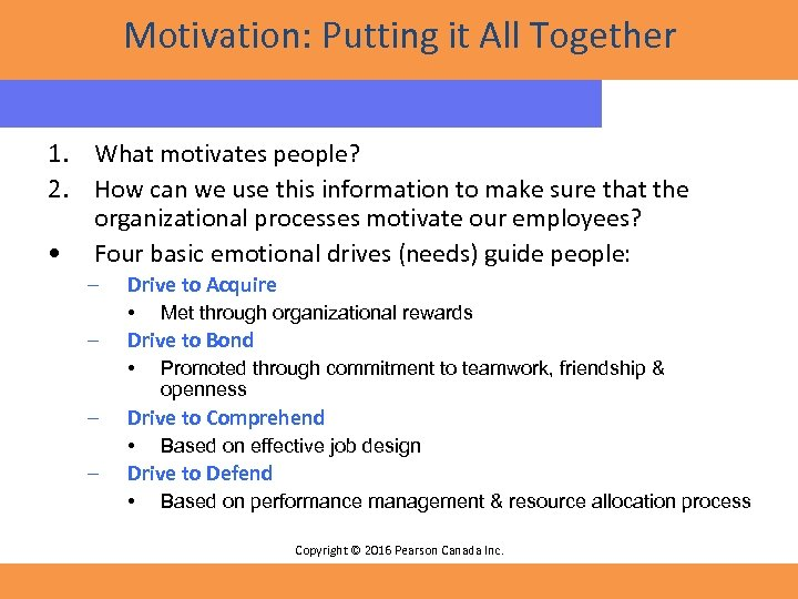 Motivation: Putting it All Together 1. What motivates people? 2. How can we use