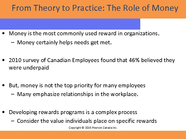 From Theory to Practice: The Role of Money • Money is the most commonly