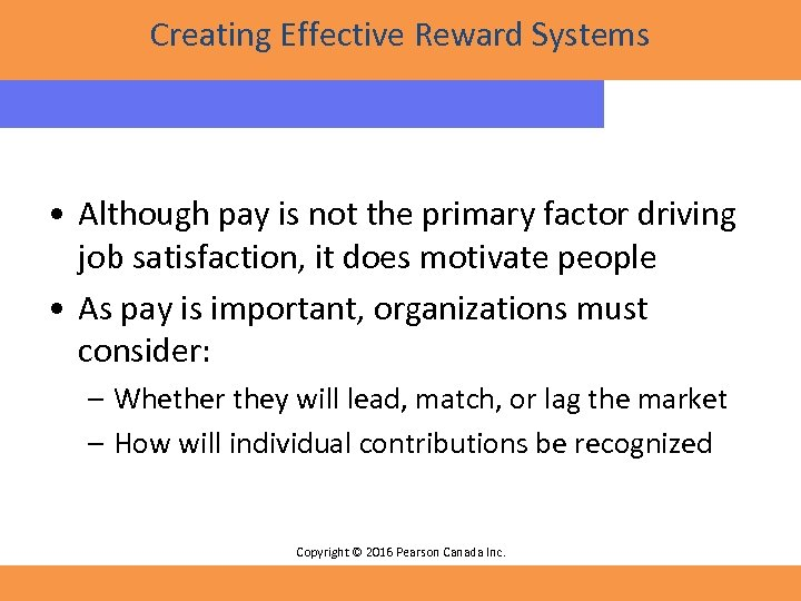Creating Effective Reward Systems • Although pay is not the primary factor driving job