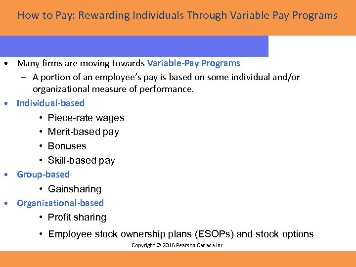 How to Pay: Rewarding Individuals Through Variable Pay Programs • Many firms are moving