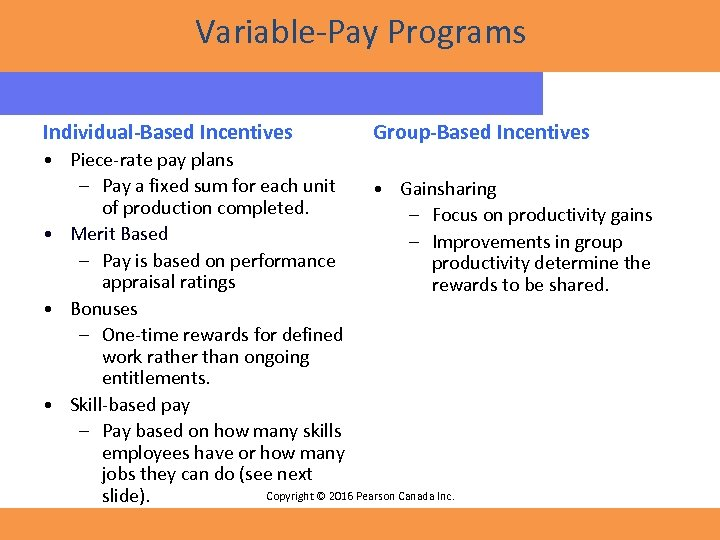 Variable-Pay Programs Individual-Based Incentives Group-Based Incentives • Piece-rate pay plans – Pay a fixed