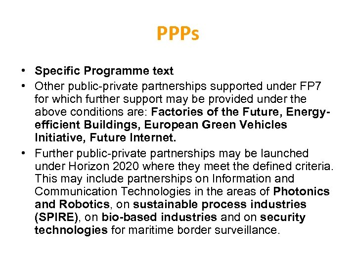 PPPs • Specific Programme text • Other public-private partnerships supported under FP 7 for