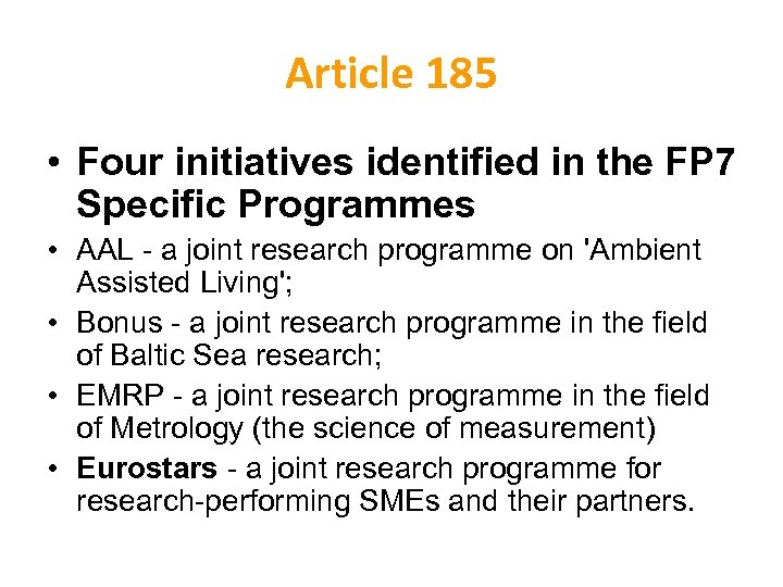Article 185 • Four initiatives identified in the FP 7 Specific Programmes • AAL