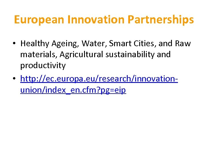European Innovation Partnerships • Healthy Ageing, Water, Smart Cities, and Raw materials, Agricultural sustainability