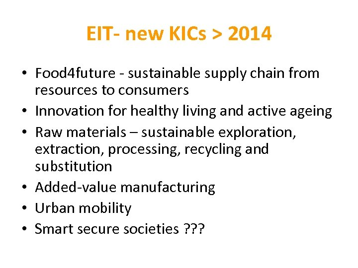 EIT- new KICs > 2014 • Food 4 future - sustainable supply chain from