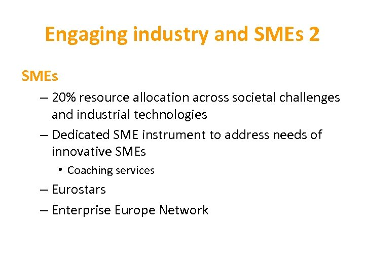 Engaging industry and SMEs 2 SMEs – 20% resource allocation across societal challenges and