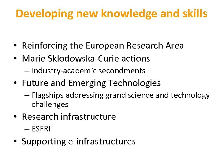 Developing new knowledge and skills • Reinforcing the European Research Area • Marie Sklodowska-Curie