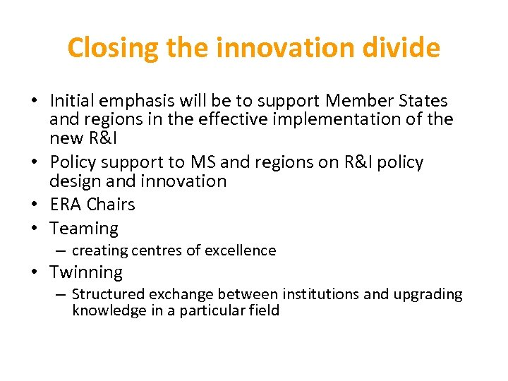 Closing the innovation divide • Initial emphasis will be to support Member States and