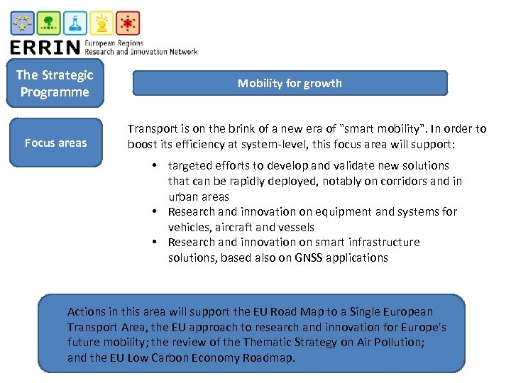 The Strategic Programme Focus areas Mobility for growth Transport is on the brink of