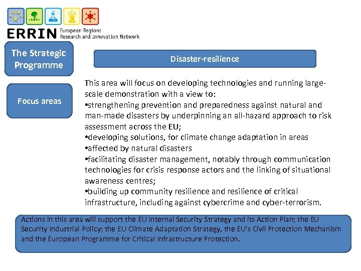The Strategic Programme Focus areas Disaster-resilience This area will focus on developing technologies and