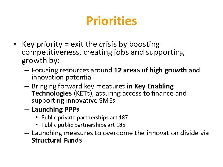 Priorities • Key priority = exit the crisis by boosting competitiveness, creating jobs and