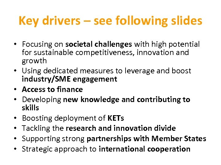 Key drivers – see following slides • Focusing on societal challenges with high potential