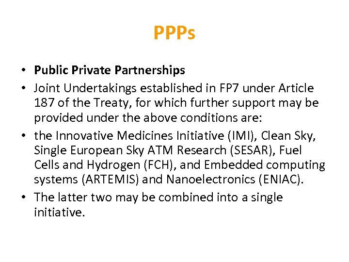 PPPs • Public Private Partnerships • Joint Undertakings established in FP 7 under Article