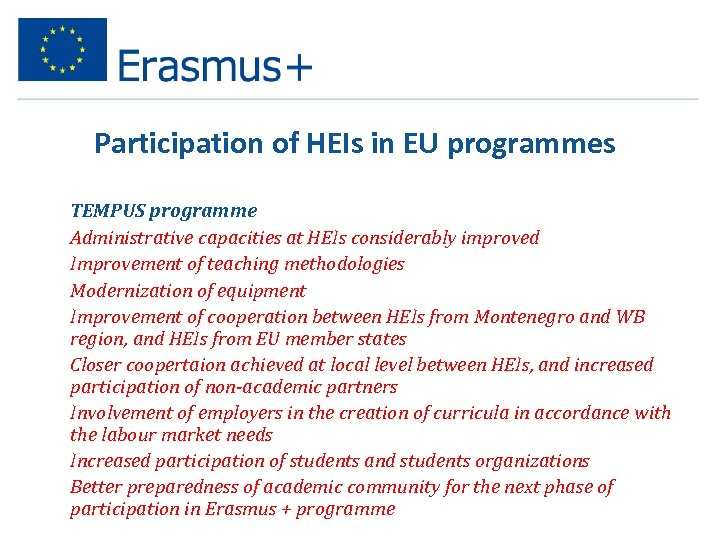 Participation of HEIs in EU programmes • • • TEMPUS programme Administrative capacities at